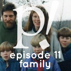 Episode Eleven – Family