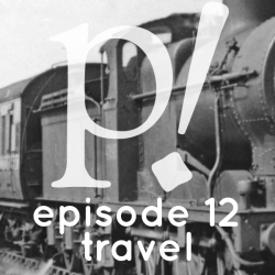 Episode Twelve – Travel