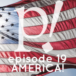 Episode Nineteen – America!