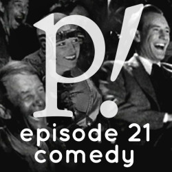 Episode Twenty-One – Comedy